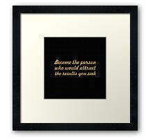 "Become the person... ""Jim Cathcart"" Inspirational Quote Framed Print"