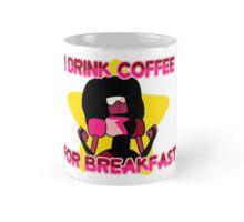 I Drink Coffee for Breakfast Mug Mug