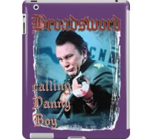 Broadsword calling Danny Boy iPad Case/Skin