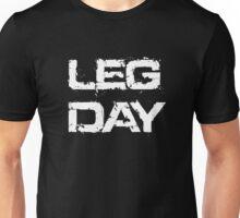 Leg Day Unisex T-Shirt