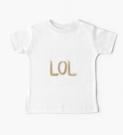 """""""LOL"""",typography,cool text,trendy,modern,gold,painted,fun,funny Baby Tee"""