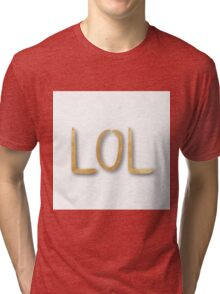 """LOL"",typography,cool text,trendy,modern,gold,painted,fun,funny Tri-blend T-Shirt"