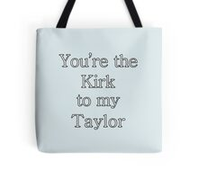 You're the Kirk to my Taylor | Gilmore Girls Tote Bag