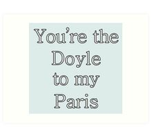 You're the Doyle to my Paris | Gilmore Girls Art Print