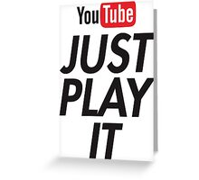 just play it Greeting Card
