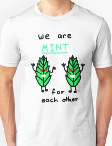 Mint For Each Other Unisex T-Shirt