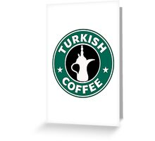 Turkish Coffee Greeting Card