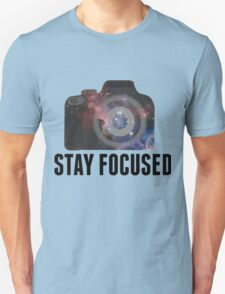 Stay Focused  Unisex T-Shirt