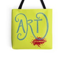 Art – It's Messy Tote Bag