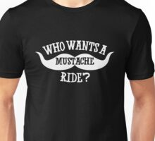 Who wants a mustache ride - Super troopers Unisex T-Shirt