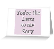 You're the Lane to my Rory | Gilmore Girls Greeting Card