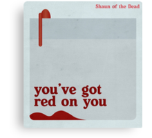 You've Got Red On You Canvas Print