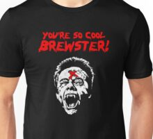 You're So Cool Brewster! Unisex T-Shirt