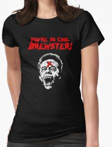 You're So Cool Brewster! Womens Fitted T-Shirt