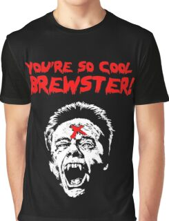 You're So Cool Brewster! Graphic T-Shirt