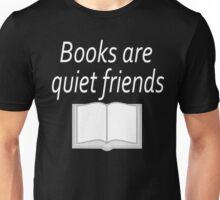 Books Are Quiet Friends Unisex T-Shirt