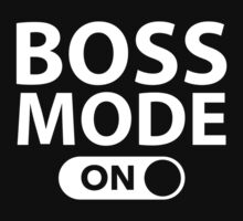 Boss Mode On by DesignFactoryD
