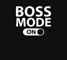 Boss Mode On Unisex T-Shirt