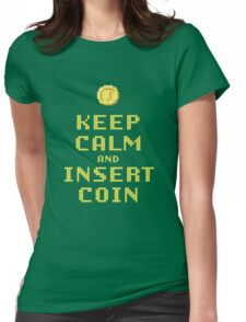 Keep Calm And Insert Coin Womens Fitted T-Shirt