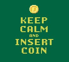 Keep Calm And Insert Coin Unisex T-Shirt