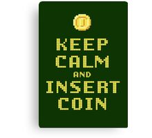 Keep Calm And Insert Coin Canvas Print