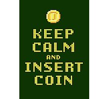 Keep Calm And Insert Coin Photographic Print