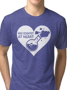 Mad Scientist at Heart Tri-blend T-Shirt