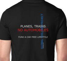 planes trains no automobiles Unisex T-Shirt