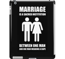 MARRIAGE, A Sacred Institution iPad Case/Skin