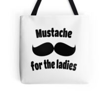 Moustache for the Ladies 1 Tote Bag