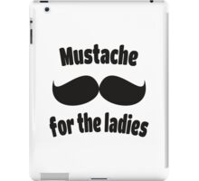 Moustache for the Ladies 1 iPad Case/Skin