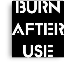 Burn After Use Quotes Quinn Canvas Print