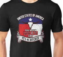 United States of America.  You mean Texas and it's 49 bitches. Unisex T-Shirt