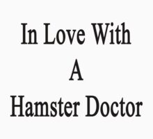 In Love With A Hamster Doctor  by supernova23