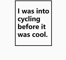 Before Cycling was Cool Unisex T-Shirt
