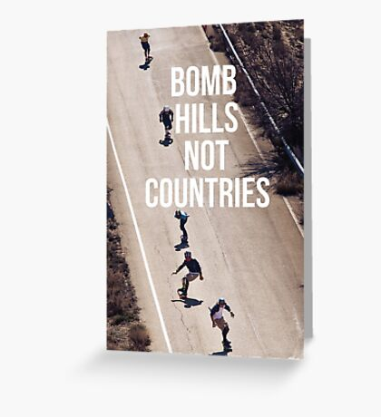 Bomb Hills Not Countries Greeting Card
