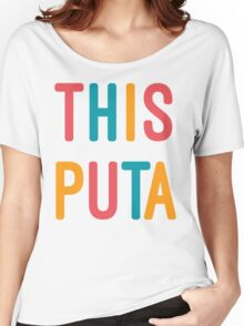 THIS PUTA Women's Relaxed Fit T-Shirt