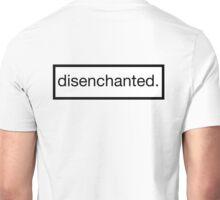 disenchanted. Unisex T-Shirt
