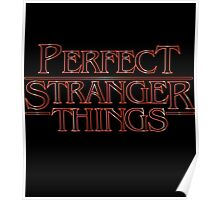 PERFECT STRANGER THINGS Poster