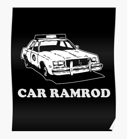 Car Ramrod - Super Troopers Poster