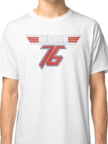 Top Dad 76 Classic T-Shirt