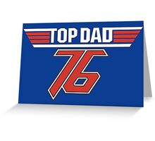 Top Dad 76 Greeting Card