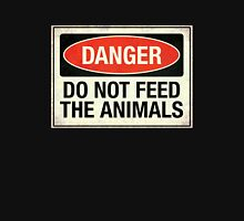 Do not feed the animals Unisex T-Shirt