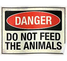 Do not feed the animals Poster