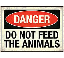 Do not feed the animals Photographic Print