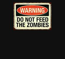 Do not feed the zombies Unisex T-Shirt