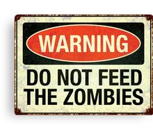Do not feed the zombies Canvas Print