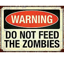 Do not feed the zombies Photographic Print