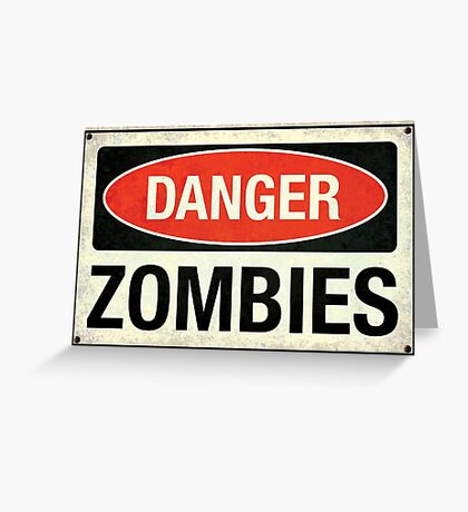 Danger, zombies Greeting Card