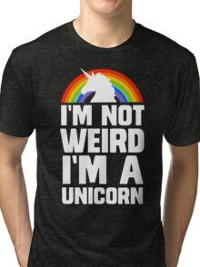 I'm Not Weird I'm a Unicorn Tri-blend T-Shirt